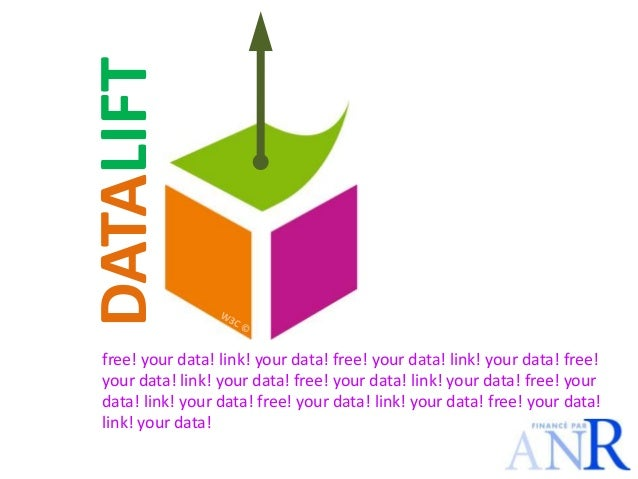 DATALIFT free! your data! link! your data! free! your data! link! your data! free! your data! link! your data! free! your ...