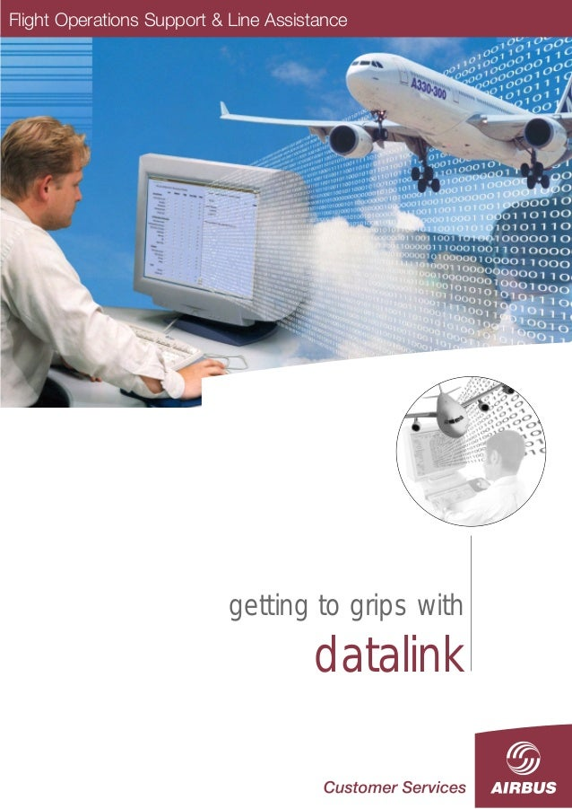 Flight Operations Support & Line Assistance  getting to grips with datalink  April 2004  Flight Operations Support & Line ...