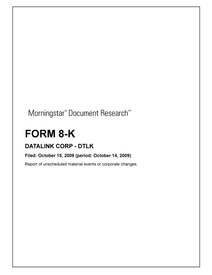 FORM 8-K DATALINK CORP - DTLK Filed: October 15, 2009 (period: October 14, 2009) Report of unscheduled material events or ...