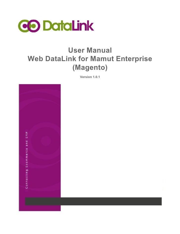 User ManualWeb DataLink for Mamut Enterprise           (Magento)             Version 1.0.1