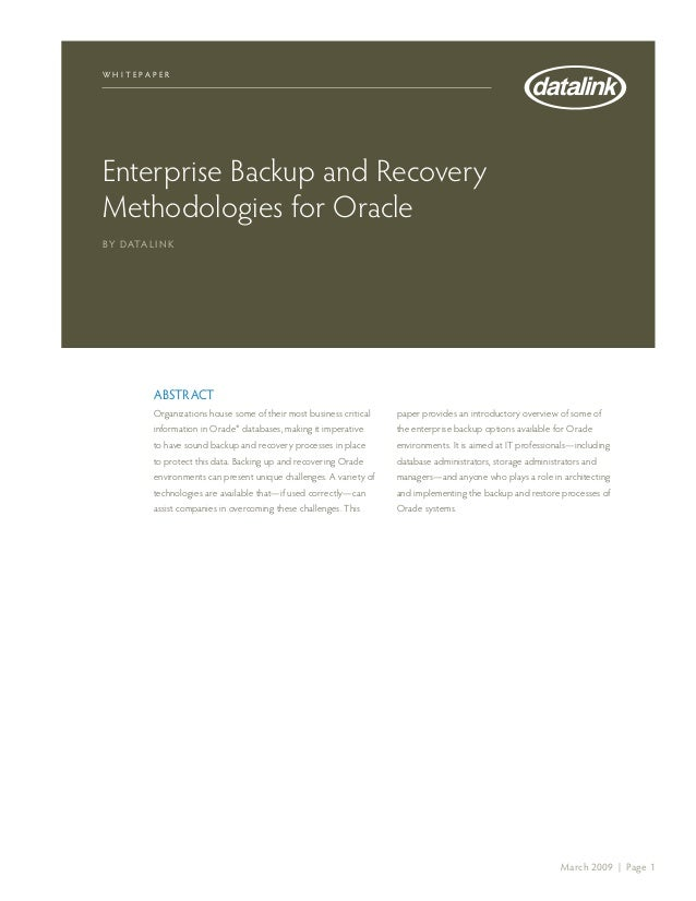 w h i t e pap e rEnterprise Backup and RecoveryMethodologies for OracleBy Data l i n k            Abstract            Orga...