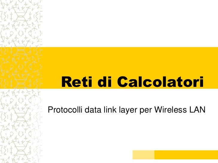 Reti di CalcolatoriProtocolli data link layer per Wireless LAN