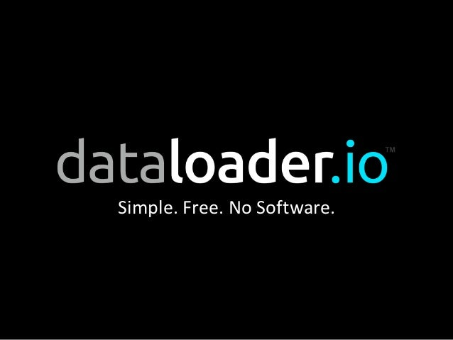 Simple. Free. No Software.