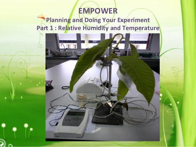 EMPOWER Planning and Doing Your Experiment Part 1 : Relative Humidity and Temperature