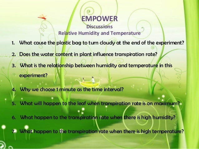 EMPOWER Discussions Relative Humidity and Temperature 1. What cause the plastic bag to turn cloudy at the end of the exper...