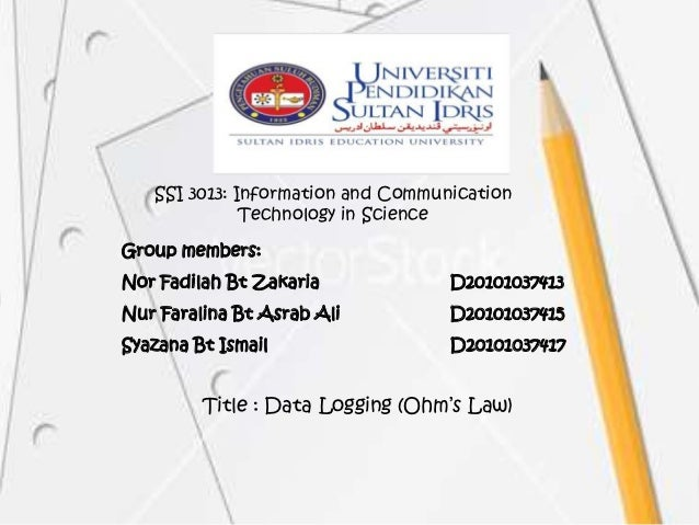 SSI 3013: Information and Communication              Technology in ScienceGroup members:Nor Fadilah Bt Zakaria            ...