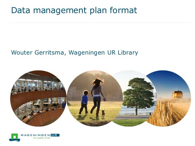 Data management plan format  Wouter Gerritsma, Wageningen UR Library