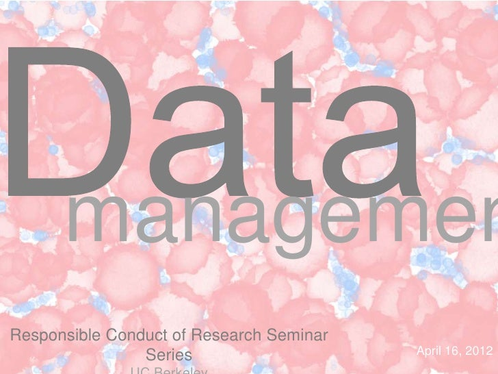 managemenResponsible Conduct of Research Seminar                Series                    April 16, 2012