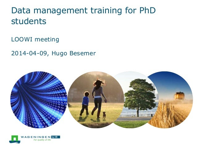 Data management training for PhD students LOOWI meeting 2014-04-09, Hugo Besemer