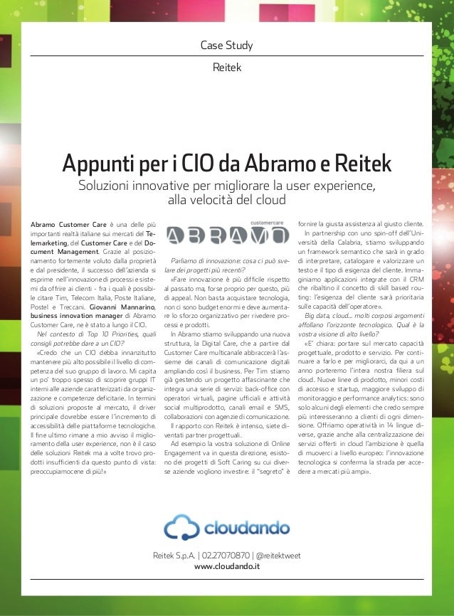 Reitek Case Study Appunti per i CIO da Abramo e Reitek Abramo Customer Care è una delle più importanti realtà italiane sui...