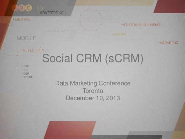 Social CRM (sCRM) Data Marketing Conference Toronto December 10, 2013