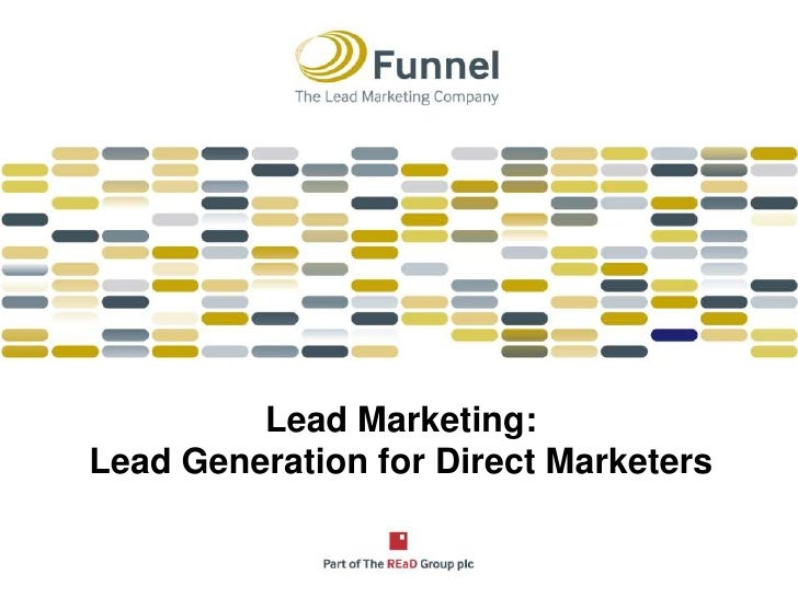 Lead Marketing:<br />Lead Generation for Direct Marketers<br />