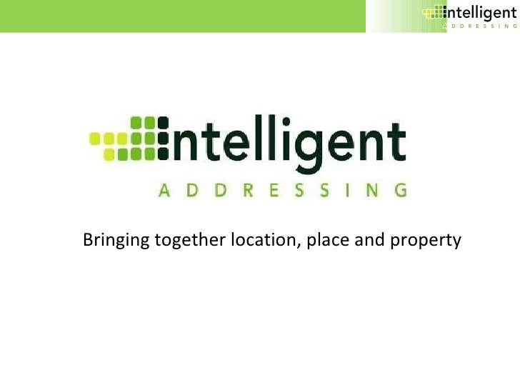 Bringing together location, place and property