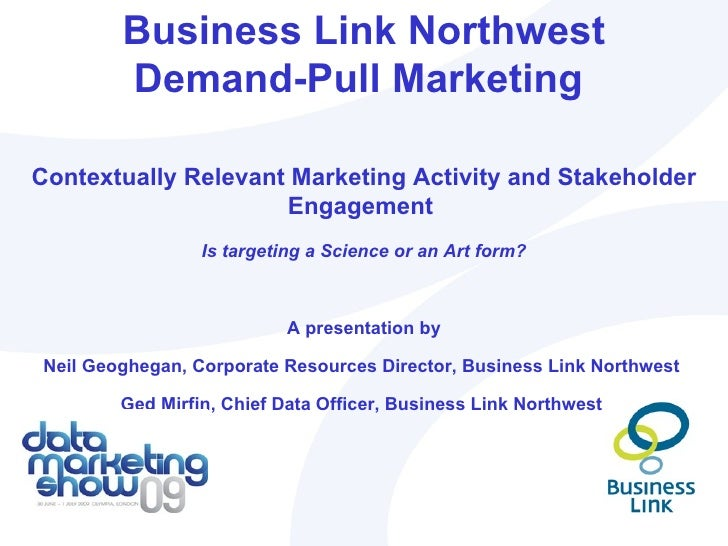 Business Link Northwest         Demand-Pull MarketingContextually Relevant Marketing Activity and Stakeholder             ...