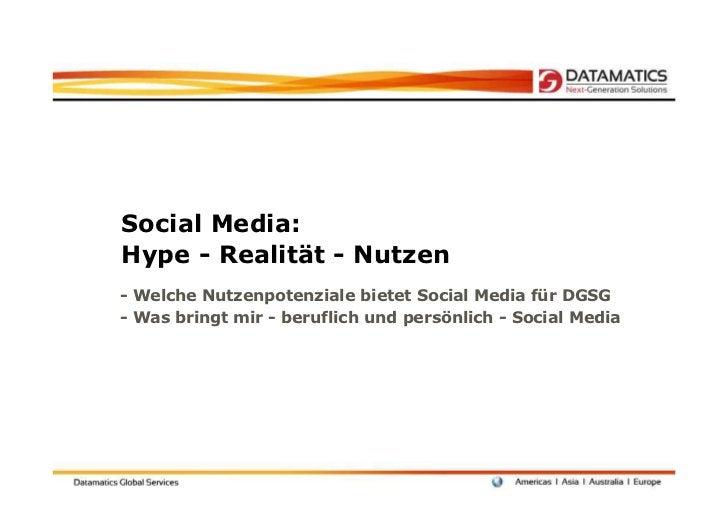 Social Media:Hype - Realität - Nutzen- Welche Nutzenpotenziale bietet Social Media für DGSG- Was bringt mir - beruflich un...