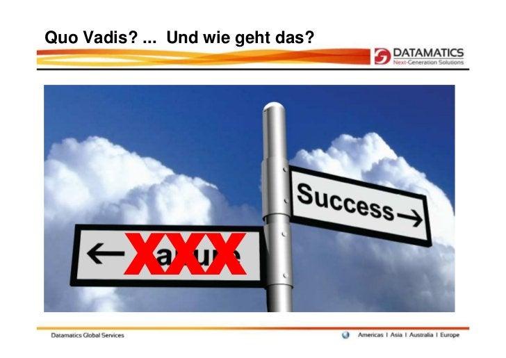 Quo Vadis? ... Und wie geht das?         XXX