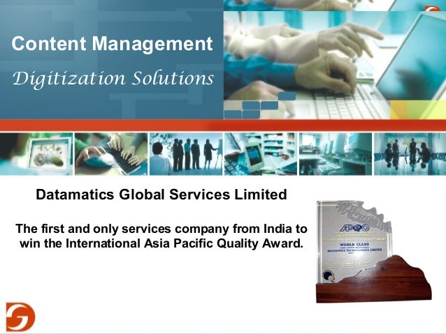 Content Management  Digitization Solutions  Datamatics Global Services Limited  The first and only services company from I...