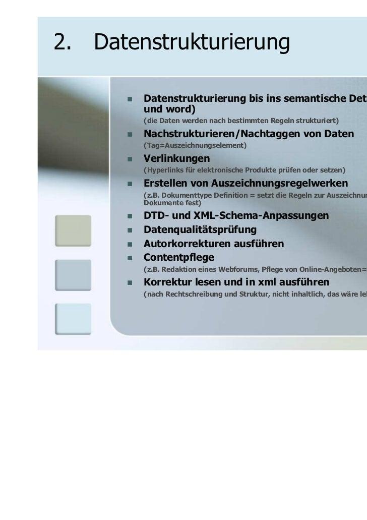 2. Datenstrukturierung        Datenstrukturierung bis ins semantische Detail (in xml        und word)        (die Daten we...