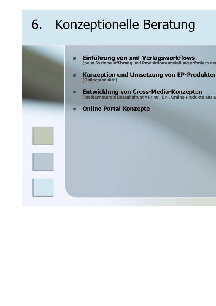 6. Konzeptionelle Beratung        Einführung von xml-Verlagsworkflows        (neue Systemeinführung und Produktionsumstell...