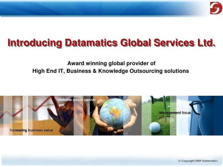 Introducing Datamatics Global Services Ltd.<br />Award winning global provider of <br />High End IT, Business & Knowledge ...
