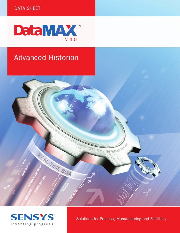 DATA SHEET Data                V 4.0 Advanced Historian                         Solutions for Process, Manufacturing and F...