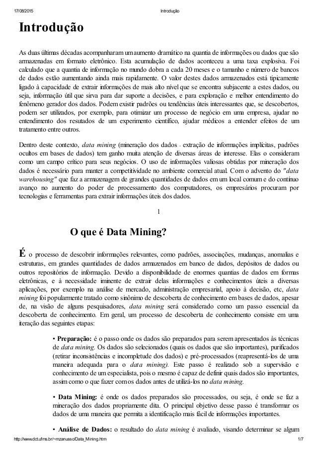 17/08/2015 Introdução http://www.dct.ufms.br/~mzanusso/Data_Mining.htm 1/7 Introdução Asduasúltimasdécadasacompanharam...
