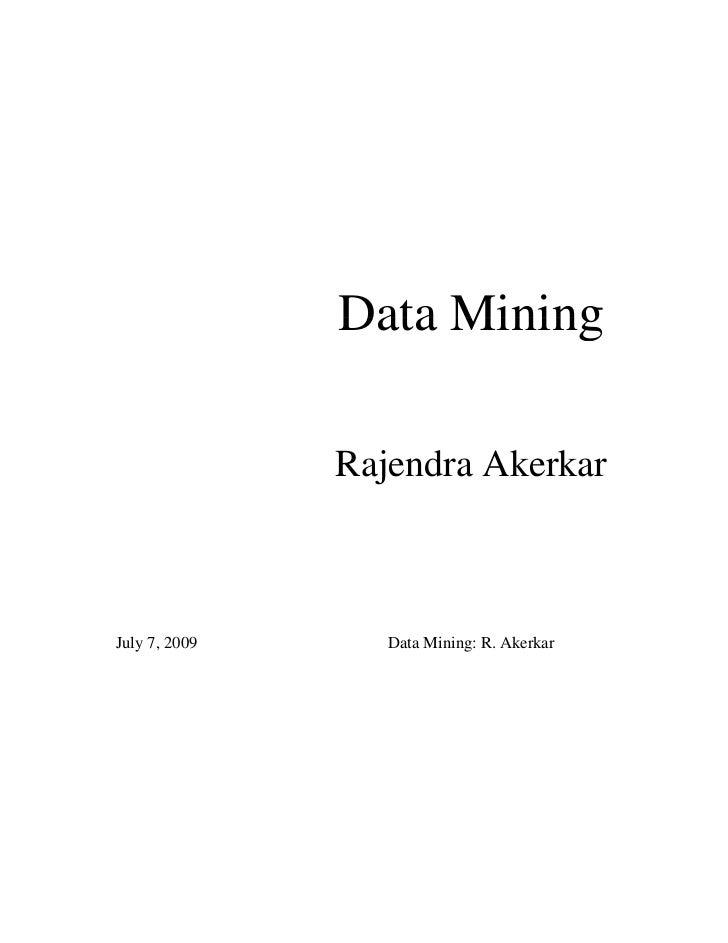 Data Mining               Rajendra AkerkarJuly 7, 2009      Data Mining: R. Akerkar   1