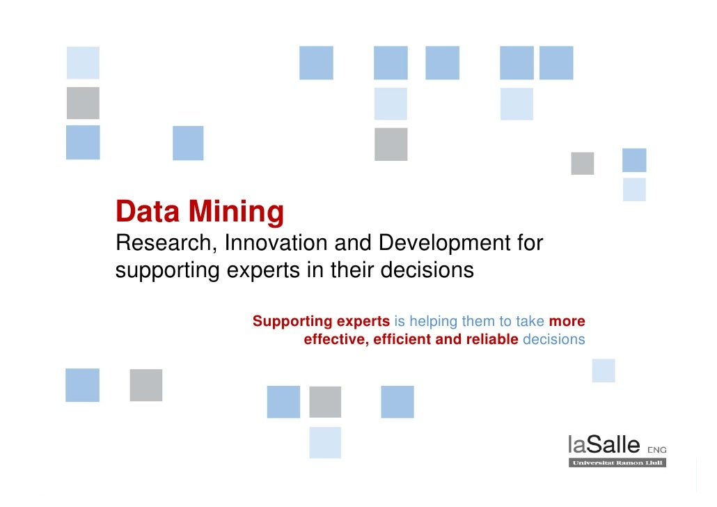 Data Mining          gResearch, Innovation and Development forsupporting experts in their decisions  pp     g p           ...