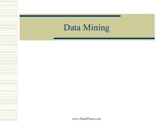 Data Mining www.StudsPlanet.com