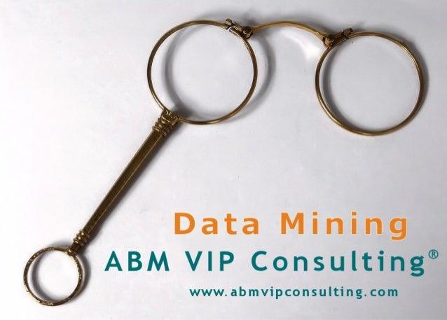 Data Mining ABM VIP Consulting� www.abmvipconsulting.com
