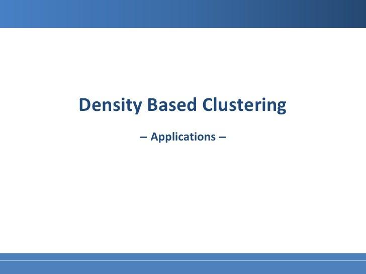 Density based clustering algorithm in data mining