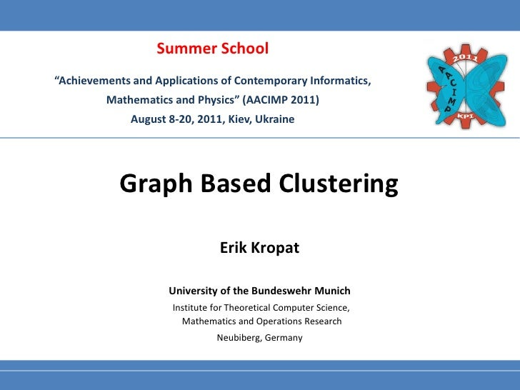 "Summer School""Achievements and Applications of Contemporary Informatics,         Mathematics and Physics"" (AACIMP 2011)   ..."