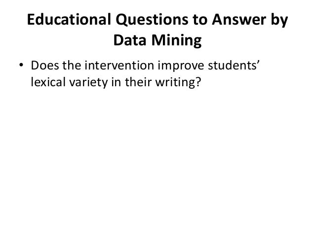 research papers on educational data mining The international journal of educational research  of educational research publishes regular papers and  to deposit research data in a.