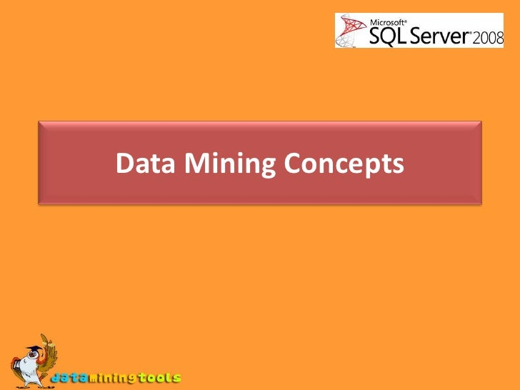 Data Mining Concepts<br />
