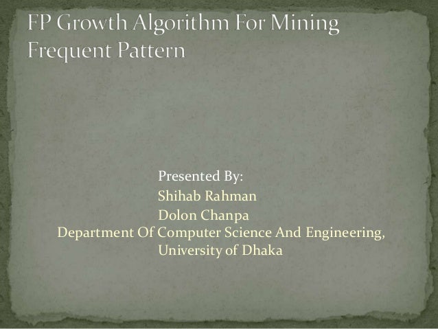 Presented By:Shihab RahmanDolon ChanpaDepartment Of Computer Science And Engineering,University of Dhaka