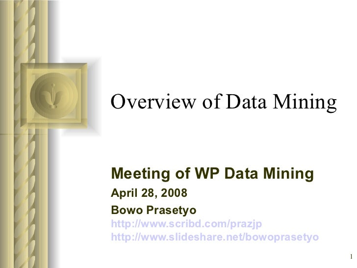 overview of the data mining Other processes such as data cleaning, data integration, data transformation, data mining, pattern evaluation and data presentation data mining ─ overview.