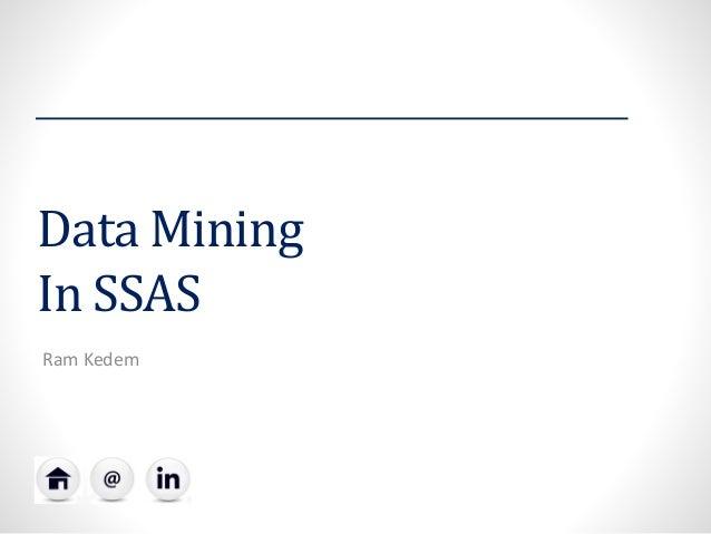 Data Mining In SSAS Ram Kedem