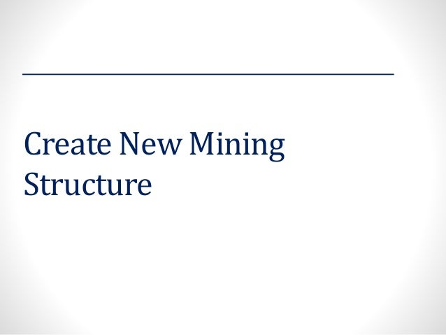 Create New Mining Structure