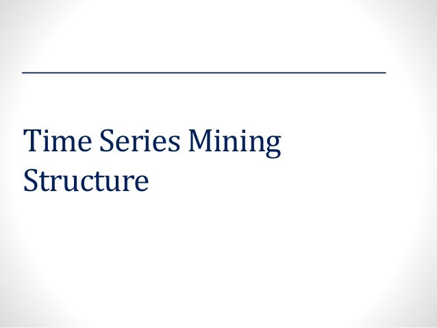 Time Series Mining Structure