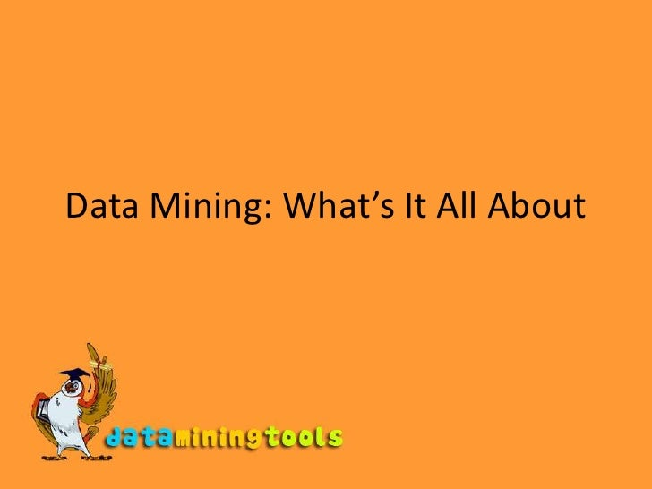 Data Mining: What's It All About<br />