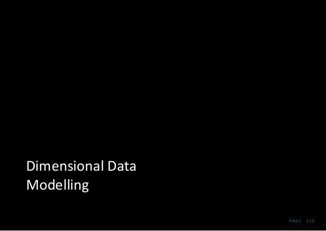 P A G E 1 1 0 Dimensional Data Modelling