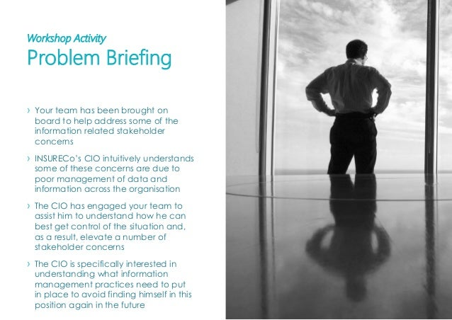 P A G E 8 4 › Your team has been brought on board to help address some of the information related stakeholder concerns › I...