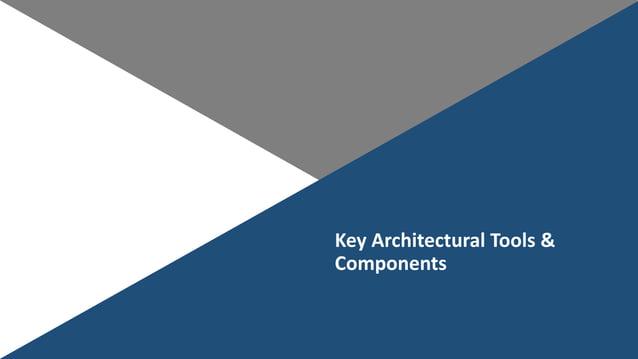 KeyArchitecturalTools& Components