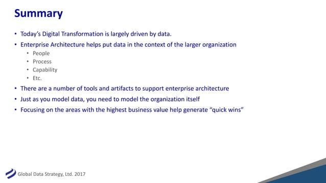 GlobalDataStrategy,Ltd.2017 Summary • Today'sDigitalTransformationislargelydrivenbydata. • EnterpriseArchitec...