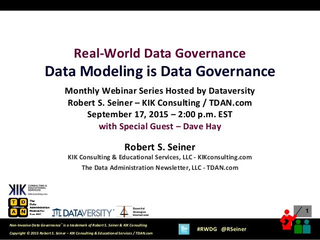 1 1 Copyright © 2015 Robert S. Seiner – KIK Consulting & Educational Services / TDAN.com Non-Invasive Data Governance™ is ...