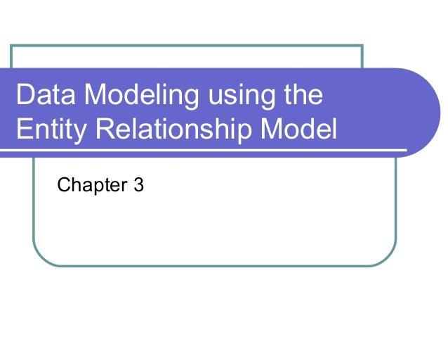 Data modeling using the entity relationship model
