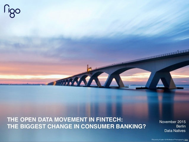 Picture by Kuster & Wildhaber Photography, flickr THE OPEN DATA MOVEMENT IN FINTECH: THE BIGGEST CHANGE IN CONSUMER BANKING...