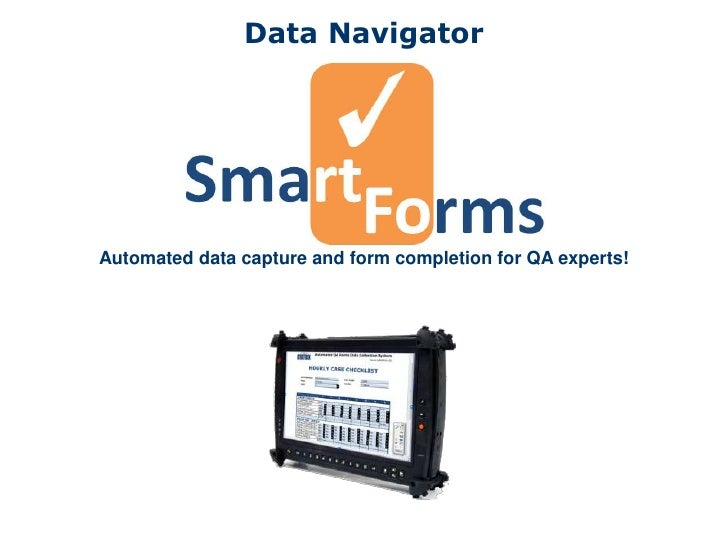 Data NavigatorAutomated data capture and form completion for QA experts!