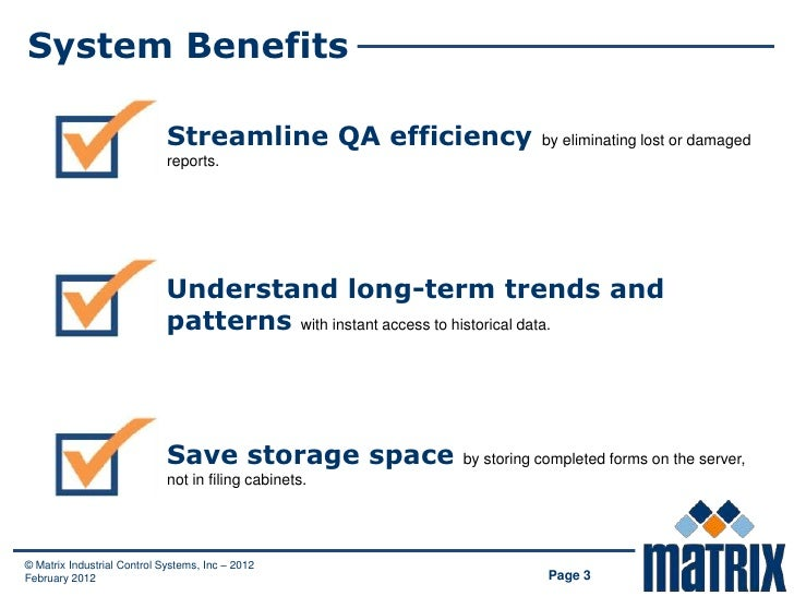 System Benefits                             Streamline QA efficiency               by eliminating lost or damaged         ...
