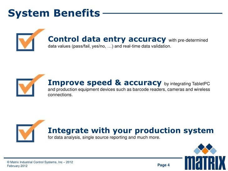 System Benefits                             Control data entry accuracy                                    with pre-determ...